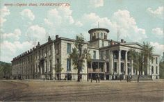 Capitol Hotel In Frankfort, Kentucky      (Wilson & Muir Bank now sits on this site)