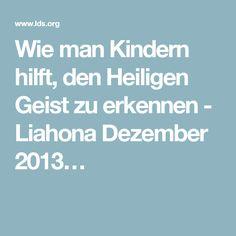 Wie man Kindern hilft, den Heiligen Geist zu erkennen - Liahona Dezember 2013…