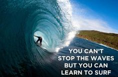 You Can't Stop The Waves But You Can Learn To Surf - Jon Kabat-Zinn. Inspiring Pictures & Quotes on Pravs World.