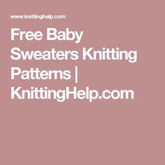 Free Baby Sweaters Knitting Patterns | KnittingHelp.com