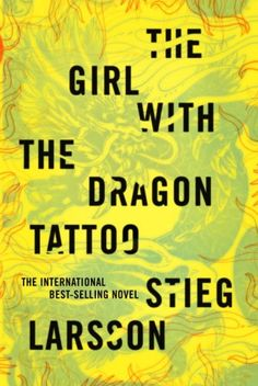 """The Girl with the Dragon Tattoo"" by Stieg Larsson (#1 in ""Millennium Series"" Trilogy)"