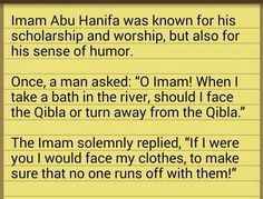 Sense of Humor: Imam Abu Hanifa Arabic Quotes, Islamic Quotes, Abu Hanifa, Islam Women, A Way Of Life, Literature, Wisdom, Holy Quran, Humor
