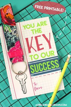 Key to my success-free teacher printables with keychain - A girl and a glue gun