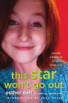 This Star Won't Go Out: The Life and Words of Esther Grace Earl, http://www.amazon.com/dp/0525426361/ref=cm_sw_r_pi_awdm_DZE9sb020JVWW