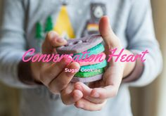 A Long Distance Valentine's Day Treat: Conversation Heart Sugar Cookies – Make & Taste