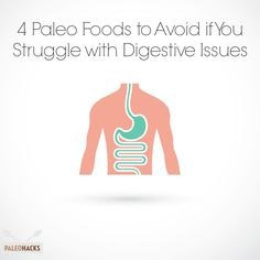 4 Paleo Foods to Avoid if You Struggle With Digestive Issues. Sounds like the AIP diet.