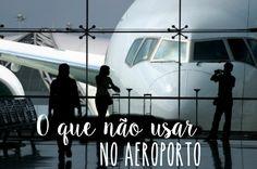 o que não usar no aeroporto. look de aeroporto. look viagem. look confortavel. dicas para viajar. dicas de viagem. dicas de aeroporto.