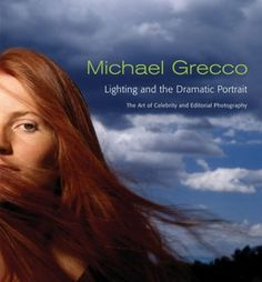 Lighting and the Dramatic Portrait: The Art of Celebrity Editorial Photography by Michael Grecco - Watson-Guptill Publications - ISBN Photography Guide, Light Photography, Editorial Photography, Portrait Photography, Celebrity Photographers, Background For Photography, Celebrities, Lighting, Bestseller Books