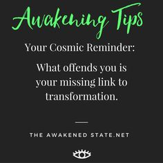 Awakening Tips: What offends us is our missing link towards transformation