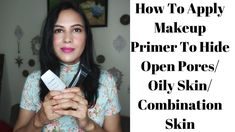 How To Use Makeup Primer To Hide Pores   How To Apply Makeup Primer For ... Primer For Dry Skin, How To Use Makeup, Best Primer, Makeup Primer, Beauty Review, Perfect Makeup, Combination Skin, Business Names, Oily Skin
