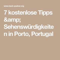 7 kostenlose Tipps & Sehenswürdigkeiten in Porto, Portugal