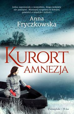 http://www.polscyautorzy.pl/index.php/recenzje/728-anna-fryczkowska-kurort-amnezja-wydaw-proszynski-i-s-ka