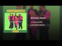 """""""Mishugina Mambo""""  -LA PLATA SEXTETTE"""