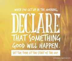 #declare #goodwillhappen #positivity #optimistic #setthetone #beyou