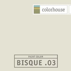 Colorhouse BISQUE .03 - The color of a raw linen canvas. Put in a farm kitchen with reclaimed wood cabinets and rod iron pulls.