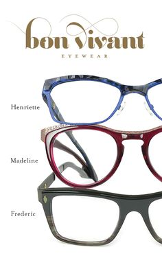 c741bf1724 Bon Vivant eyewear is designed for the creative soul who has the free  spirit of an artist. Bon Vivant is for those who desire a unique