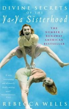 The Divine Secrets of the Ya-Ya Sisterhood by Rebecca Wells (EXcellent read, btw! ~js)    Tara Brianne onto Books To Read, Movies To Watch