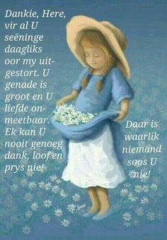 Dankie Jesus dat U my dra. Good Morning Messages, Good Morning Wishes, Good Morning Quotes, Prayer Verses, My Prayer, Lekker Dag, Evening Greetings, Afrikaanse Quotes, Prayer For Today