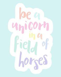 Always be a unicorn!