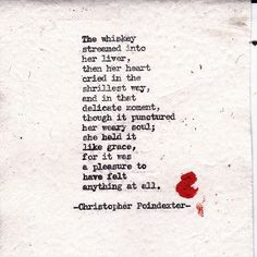 christopher poindexter - i love him. Poem Quotes, Lyric Quotes, Poems, Lyrics, Some Good Quotes, Quotes To Live By, Random Quotes, Favorite Words, Favorite Quotes