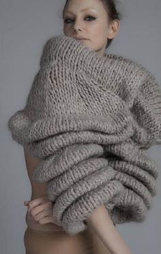 Sculptural Fashion - knitted designs; chunky textures; layered folds