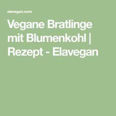 Vegane Bratlinge mit Blumenkohl   Rezept - Elavegan