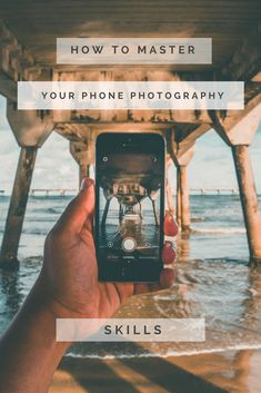 How to Master your Phone Photography Skills - Because we use our mobile for mostly everything, learn a few tips to up your phone photography game!