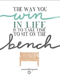 """#EveningExhale The way you win in life?  Is to take time to sit on the bench.  Time to pray, to exhale, to laugh, to share, to be still and know that He is God. #1000gifts #Exhale [From the post: """"What the Brave people do differently: The Bench Principle:"""