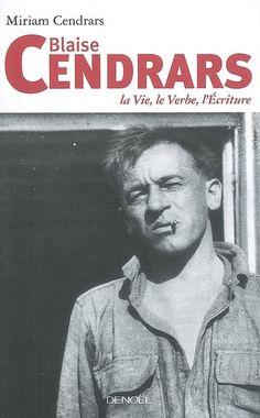 Blaise Cendrars : la vie, le verbe, l'écriture, de Miriam Cendrars - France Culture