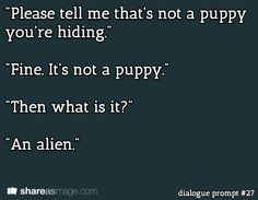 """""""Since when are aliens real? Aren't vampires, witches, and wolves enough?"""" """"Well, we've discovered that some of them are technically aliens. Writing Inspiration Prompts, Writing Ideas, Creative Writing, Dialogue Prompts, Story Prompts, Writing Prompts, Start Writing, Writing Help, Writing A Book"""