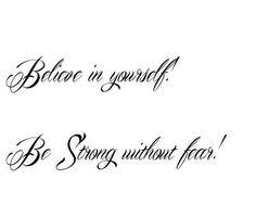 Výsledek obrázku pro believe in yourself tattoo ideas