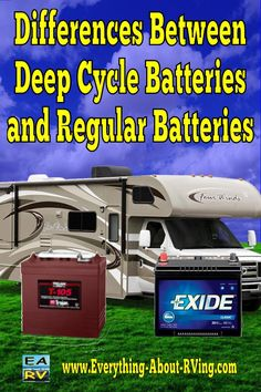 Differences Between Deep Cycle Batteries and Regular Batteries.  There are three types of batteries that we are going to discuss here. I will give you... Read More: http://www.everything-about-rving.com/deep-cycle-batteries.html