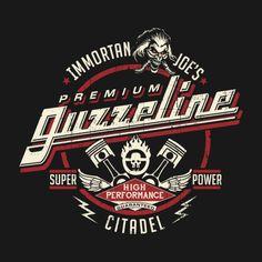 Awesome 'Immortan+Joe%27s+Guzzeline' design on TeePublic!