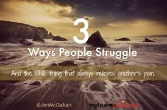 Three ways people struggle, and how to relieve it.