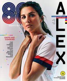 Alex Morgan, US Women's National Soccer Team, Magazine, 2019 Women's World Cup Issue Soccer Pro, Soccer Tips, Soccer Cleats, Soccer Stuff, Soccer Games, Nike Soccer, Alex Morgan Quotes, Morgan Usa, Female Soccer Players