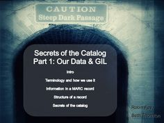 Secrets of the Library Catalog (MARC, metadata, cataloging, RDA) is another site dedicated to facilitating the understanding of cataloging.  Offering a number videos and links targeting aspects of cataloging, this is another site to turn towards in search of tutorials and clarification without having to pay a fee.