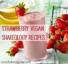 Strawberry Vegan Shakeology Recipes Under 200 Calories