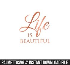 life is beautiful rose gold foil clip art, Svg, Cricut Cut Files, Silhouette Cut Files  This listing is for an INSTANT DOWNLOAD. You can easily