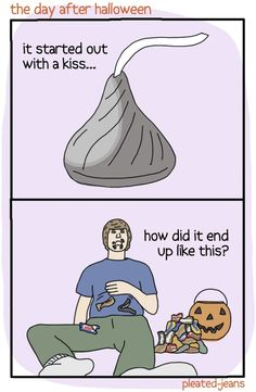 The day after Halloween.The Killers were definitely singing about Halloween candy. Click through for more hilarious Halloween memes! memes 20 Funny Halloween Memes Only True Halloween Fans Will Appreciate Haha Funny, Funny Cute, Funny Shit, Funny Memes, Funny Stuff, Funny Things, Random Stuff, Random Things, Kiss Funny