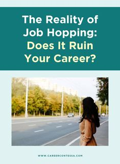 Weigh the pros and cons of job-hopping to ensure you're always making a smart transition.