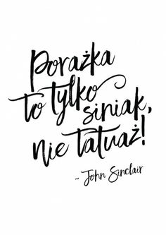 Porażka to tylko siniak nie tatuaz True Quotes, Funny Quotes, Motivational Slogans, Stressed Out, Instagram Quotes, Life Motivation, Good Thoughts, Motto, Cool Words