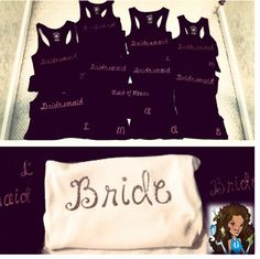 Custom Bride & Bridesmaids Shirts for the #Wedding Day!! - www.thegluegirl.com  #bridesmaids #weddings #weddinggifts #shirts #tanks #personalized #thegluegirl