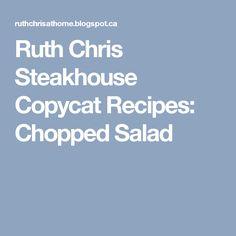 Ruth Chris Steakhouse Copycat Recipes: Chopped Salad