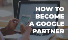 How to Become a Certified Google Partner 75 Advertising Networks, Social Media Marketing Agency, Seo Agency, Seo Marketing, Business Marketing, Online Marketing, Online Digital Marketing Courses, Marketing Professional, How To Become