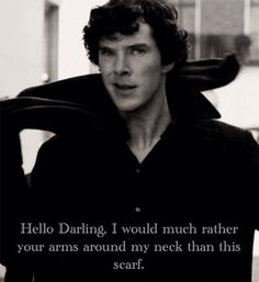 Hello Darling / British Hey Girl - Benedict Cumberbatch ( Sherlock )
