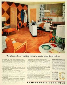 Dug up some vintage advertising photos from Armstrong Flooring from 1954 and as you can tell the went a bit over the top with cork. Cork on the flooring, cork on the closets and if you look around I'm sure there are some cork coasters around the room.