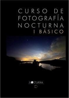Introduccion a la fotografia nocturna Fotografía nocturna
