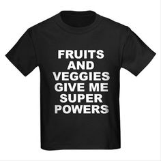 Women's dark color black t-shirt with Fruits And Veggies Give Me Super Powers theme. Fruits and vegetables can improve your health and will literally change and save your life. Available in black, red, navy blue, royal blue, purple; kids x-small, kids small, kids medium, kids large, kids x-large for only $23.99. Go to the link to purchase the product and to see other options – http://www.cafepress.com/stfruitsveggies