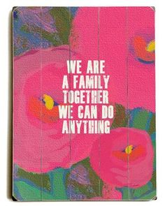 As a family we can do anything....