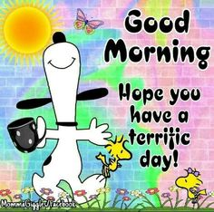 Snoopy Coffee Terrific Day Quote good morning good morning quotes good morning sayings good morning images snoopy images good morning image quotes good morning pictures have a terrific day snoopy good morning images Good Morning Snoopy, Good Morning Handsome, Funny Good Morning Quotes, Morning Greetings Quotes, Good Morning Love, Good Morning Messages, Good Morning Wishes, Good Morning Cartoon, Good Morning Friends Images